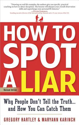 How to Spot a Liar By Hartley, Gregory/ Karinch, Maryann
